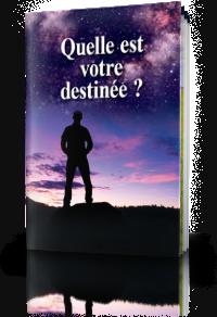 Quelle est votre destinée?