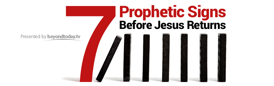 7 Prophetic Signs Before Jesus Returns