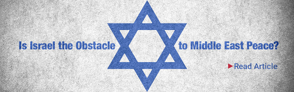 Is Israel The Obstacle To Peace?