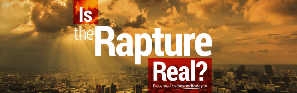 Is The Rapture Real?