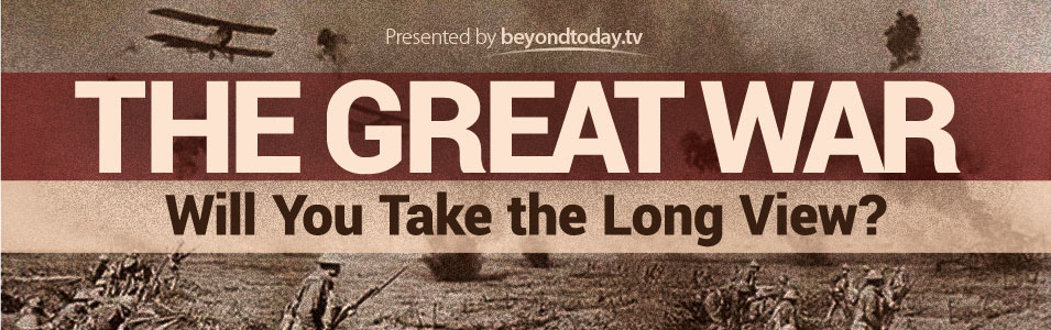 The Great War: Will You Take The Long View?