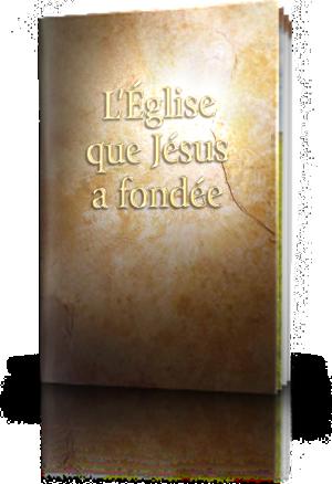 L'Église que Jésus a fondée